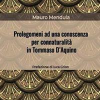 Nuovo libro ECV: Prolegomeni ad una conoscenza per connaturalità  in Tommaso D'Aquino!